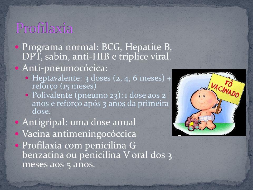Programa normal: BCG, Hepatite B, DPT, sabin, anti-HIB e tríplice viral. Anti-pneumocócica: Heptavalente: 3 doses (2, 4, 6 meses) + reforço (15 meses)