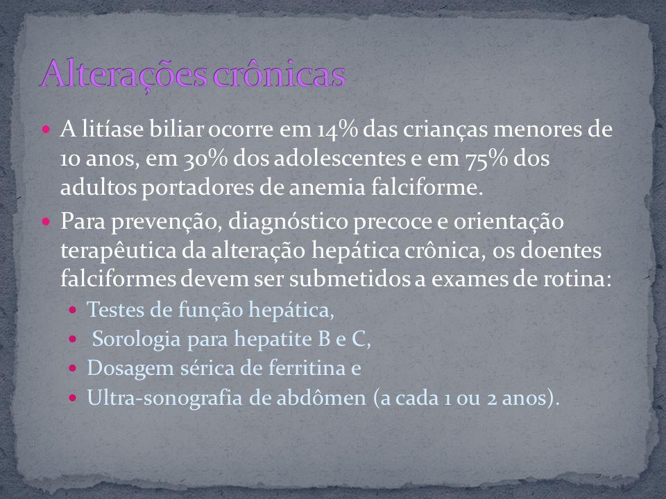 A litíase biliar ocorre em 14% das crianças menores de 10 anos, em 30% dos adolescentes e em 75% dos adultos portadores de anemia falciforme. Para pre