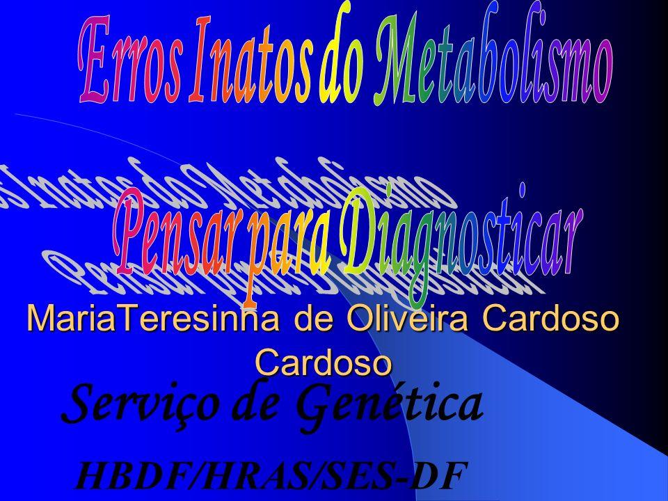 MariaTeresinha de Oliveira Cardoso Cardoso Serviço de Genética HBDF/HRAS/SES-DF
