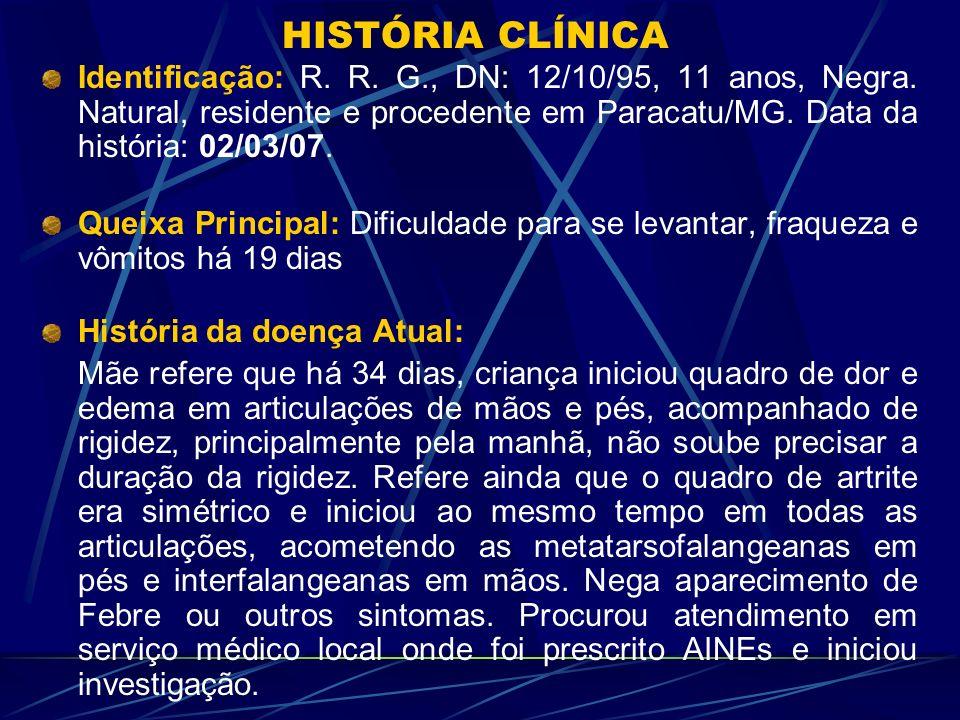 Reumatologia HUB (22/02/07): - Fator Anti Nuclear – FAN (HEP-2): Reagente Título: 1/640.