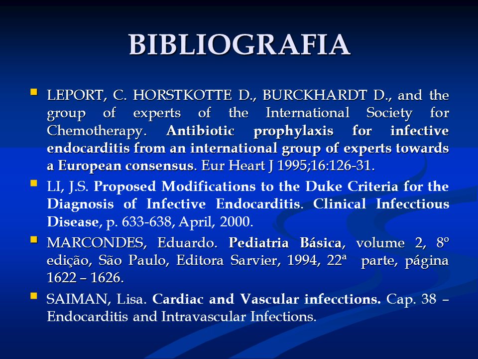 BIBLIOGRAFIA LEPORT, C. HORSTKOTTE D., BURCKHARDT D., and the group of experts of the International Society for Chemotherapy. Antibiotic prophylaxis f