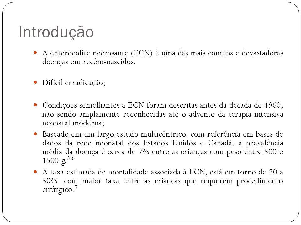 Introdução A enterocolite necrosante (ECN) é uma das mais comuns e devastadoras doenças em recém-nascidos. Difícil erradicação; Condições semelhantes