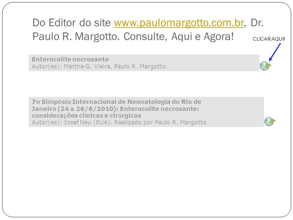 Do Editor do site www.paulomargotto.com.br, Dr. Paulo R. Margotto. Consulte, Aqui e Agora!www.paulomargotto.com.br 7o Simp ó sio Internacional de Neon