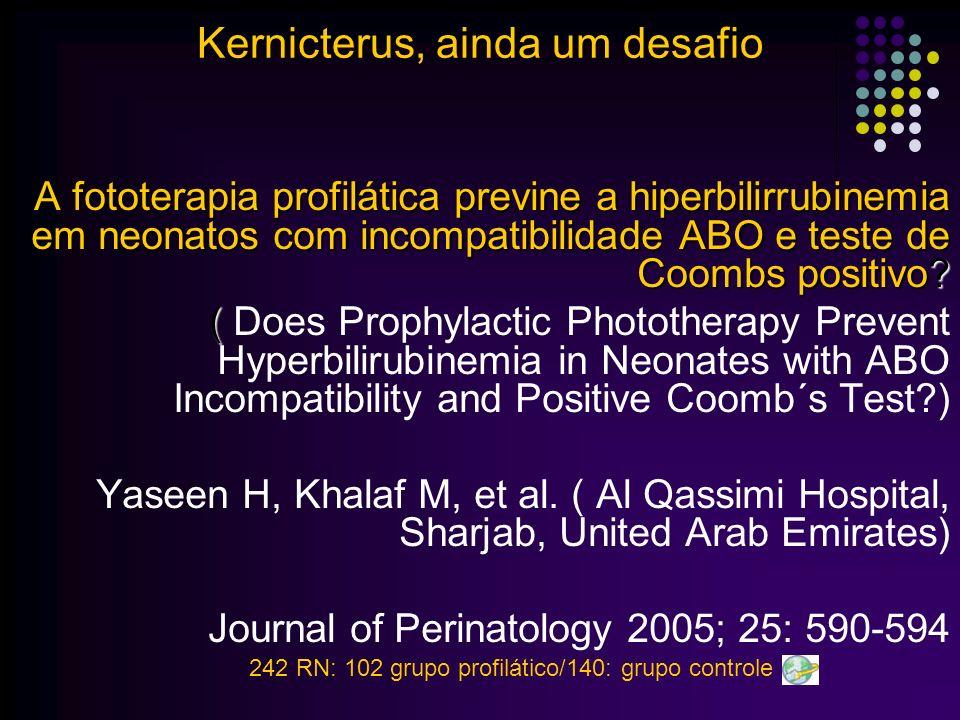 INDICAÇÃO DE FOTOTERAPIA EM RN COM PESO DE NASCIMENTO INFERIOR A 2500 GRAMAS Peso de nascimento 24-48h de vida 48-72h de vida 72-96h de vida >96h de vida <15006888 1501-2000810 2001-25001214 Fototerapia precoce: RN <1000g com níveis de BT entre 5-6mg% Kernicterus, ainda um desafio