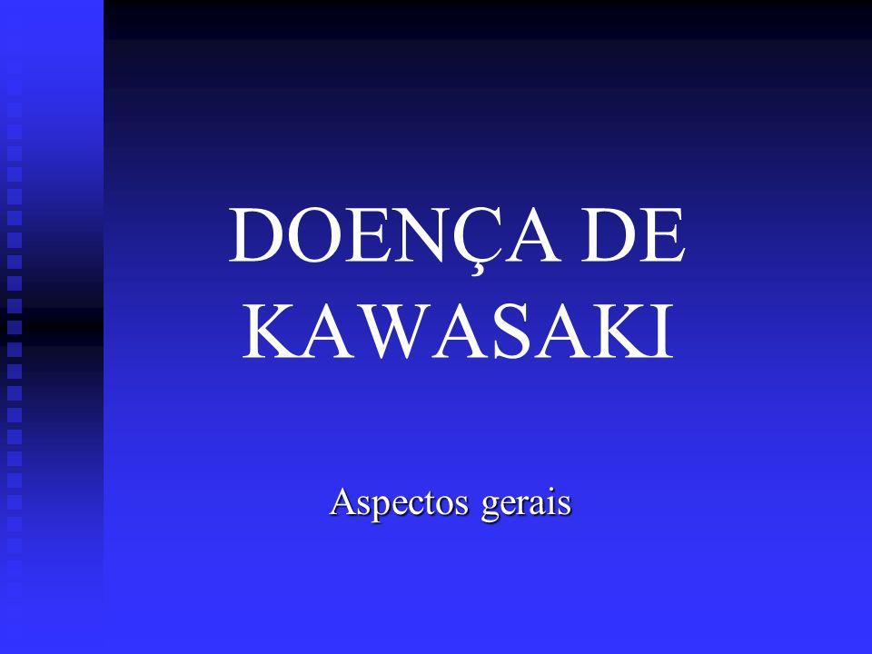 DOENÇA DE KAWASAKI Aspectos gerais