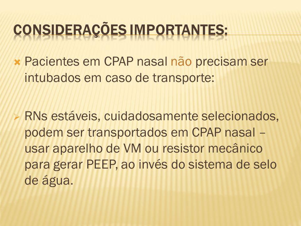Pacientes em CPAP nasal não precisam ser intubados em caso de transporte: RNs estáveis, cuidadosamente selecionados, podem ser transportados em CPAP n