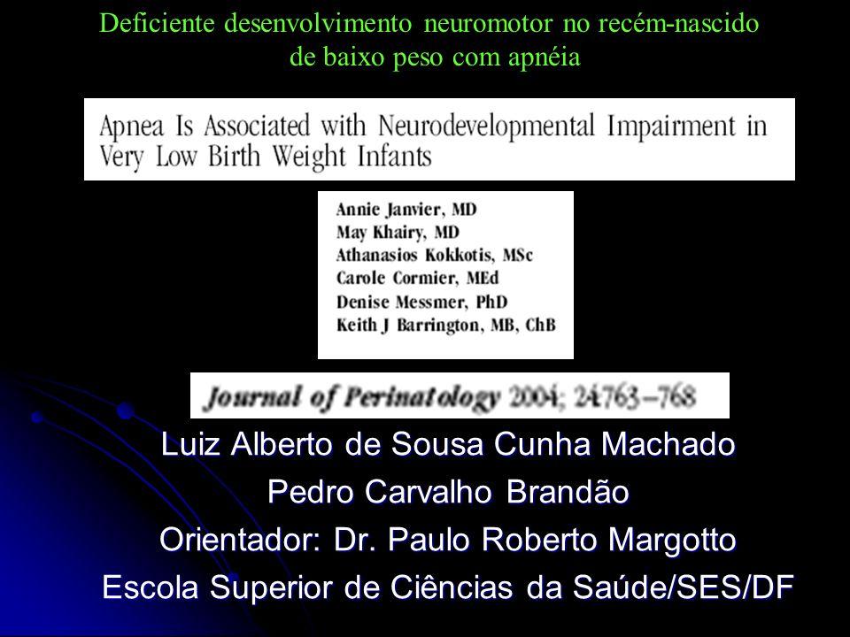 Luiz Alberto de Sousa Cunha Machado Pedro Carvalho Brandão Orientador: Dr. Paulo Roberto Margotto Escola Superior de Ciências da Saúde/SES/DF Deficien