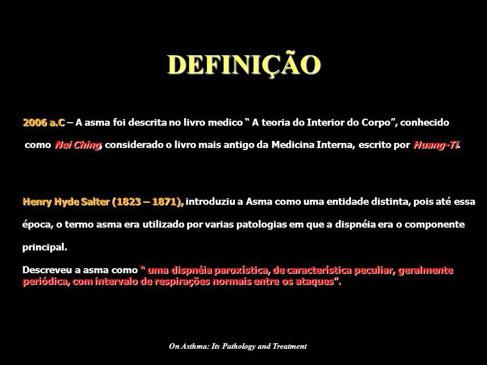 DEFINIÇÃO 2006 a.C – A asma foi descrita no livro medico A teoria do Interior do Corpo, conhecido como Nei Ching, considerado o livro mais antigo da M