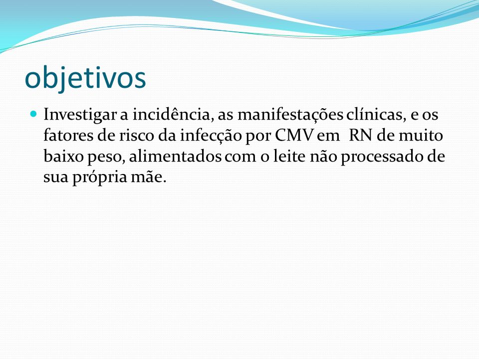 Métodos Estudo observacional, prospectivo e longitudinal.