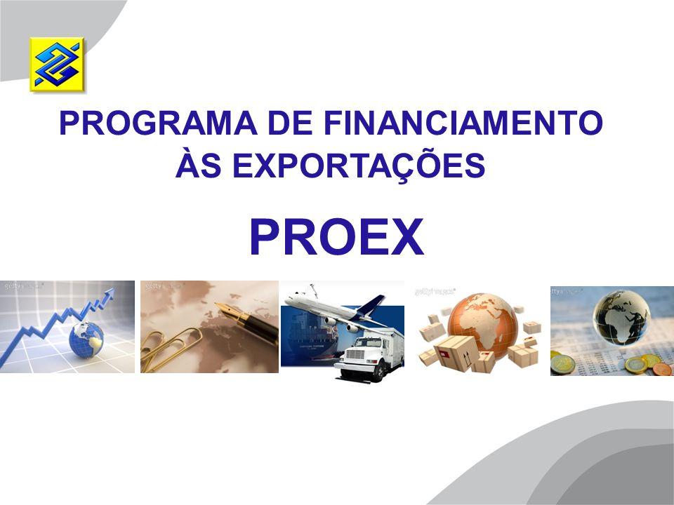 PROGRAMA DE FINANCIAMENTO ÀS EXPORTAÇÕES PROEX