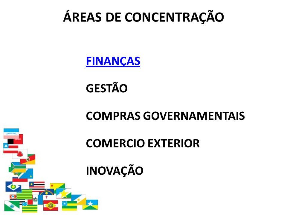 ÁREAS DE CONCENTRAÇÃO GESTÃO COMERCIO EXTERIOR FINANÇAS COMPRAS GOVERNAMENTAIS INOVAÇÃO