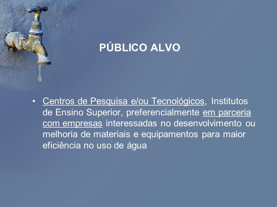 PÚBLICO ALVO Centros de Pesquisa e/ou Tecnológicos, Institutos de Ensino Superior, preferencialmente em parceria com empresas interessadas no desenvol
