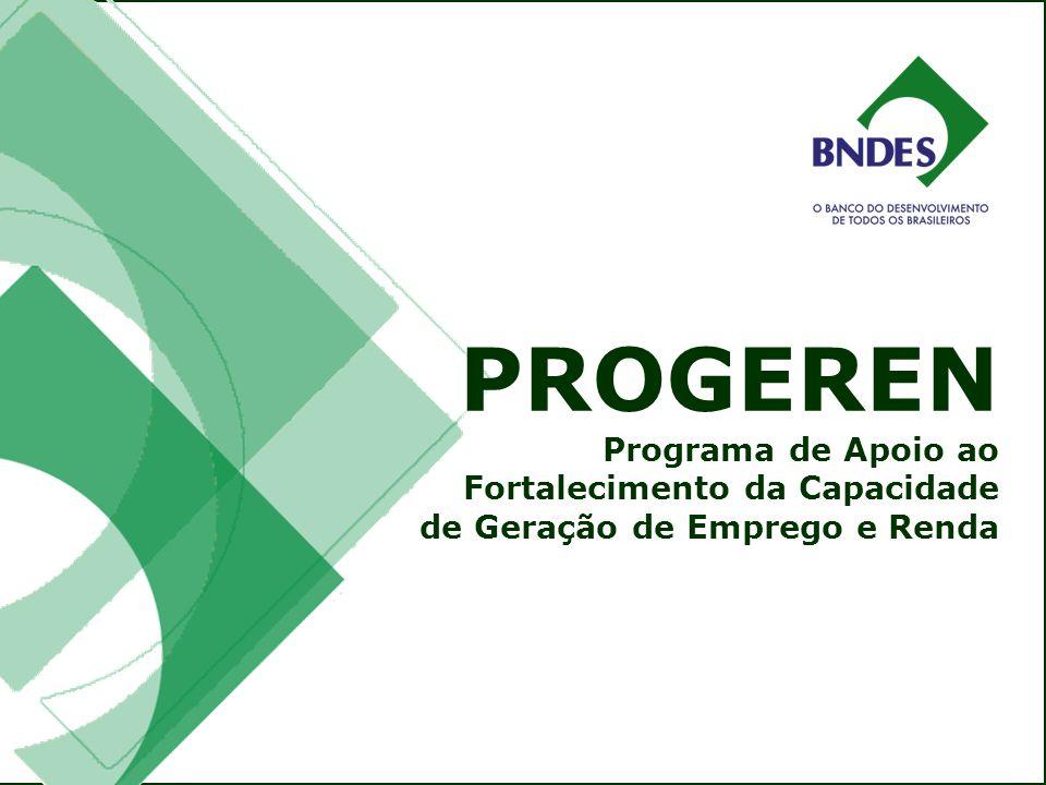 PROGEREN Aumentar a produção, o emprego e a massa salarial, por meio de apoio financeiro, na forma de CAPITAL DE GIRO OBJETIVO
