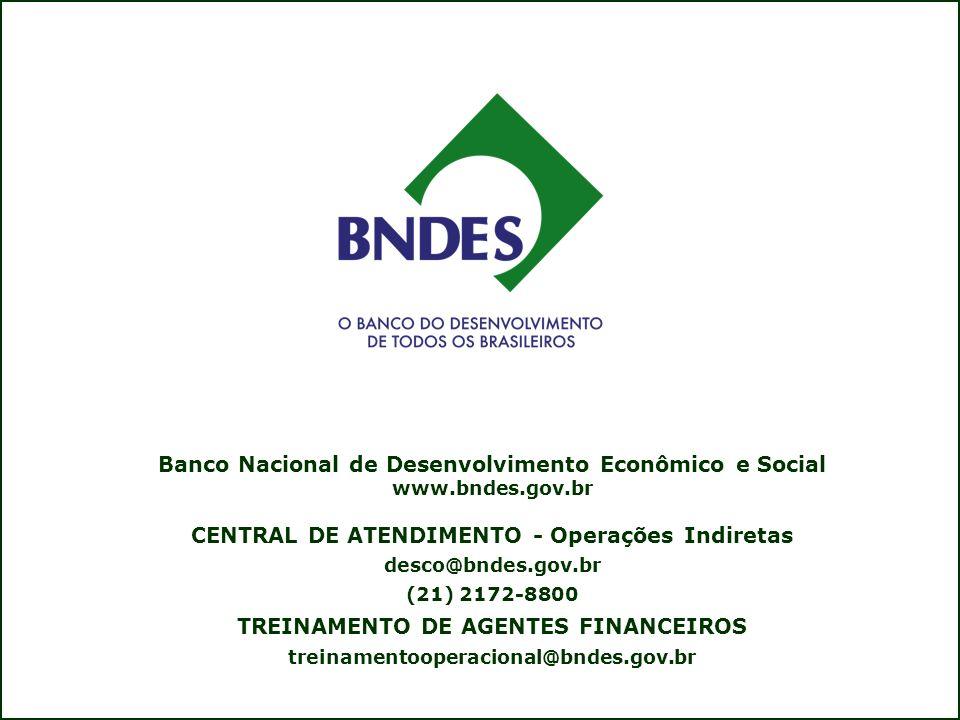 PROGEREN Banco Nacional de Desenvolvimento Econômico e Social www.bndes.gov.br CENTRAL DE ATENDIMENTO - Operações Indiretas desco@bndes.gov.br (21) 2172-8800 TREINAMENTO DE AGENTES FINANCEIROS treinamentooperacional@bndes.gov.br