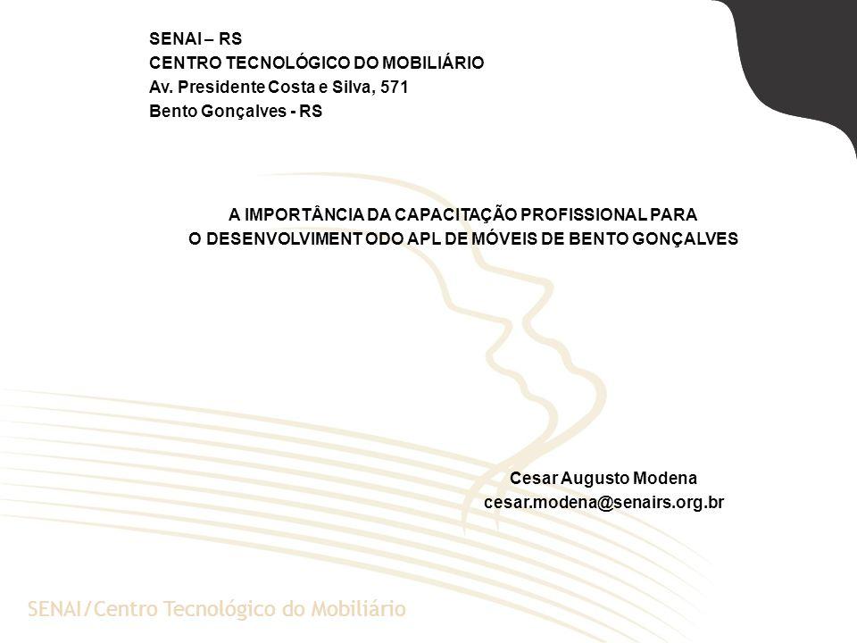 A Escola de Negócios da PUCRSSENAI/Centro Tecnológico do Mobiliário SENAI – RS CENTRO TECNOLÓGICO DO MOBILIÁRIO Av. Presidente Costa e Silva, 571 Bent