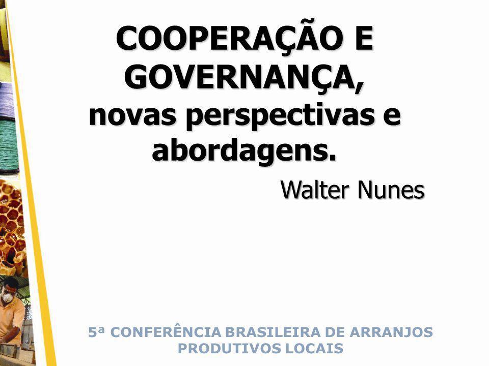 5ª CONFERÊNCIA BRASILEIRA DE ARRANJOS PRODUTIVOS LOCAIS COOPERAÇÃO E GOVERNANÇA, novas perspectivas e abordagens.