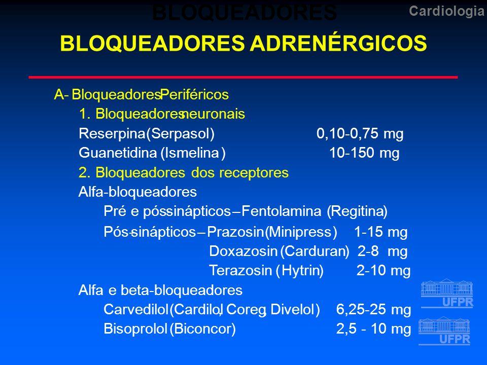 Cardiologia BLOQUEADORES BLOQUEADORES ADRENÉRGICOS A-Bloqueadores Periféricos 1.