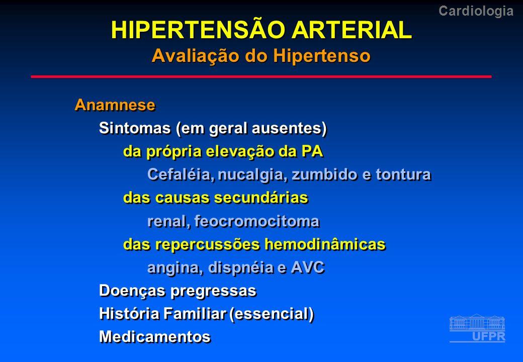 Cardiologia Anamnese Sintomas (em geral ausentes) da própria elevação da PA Cefaléia, nucalgia, zumbido e tontura das causas secundárias renal, feocro