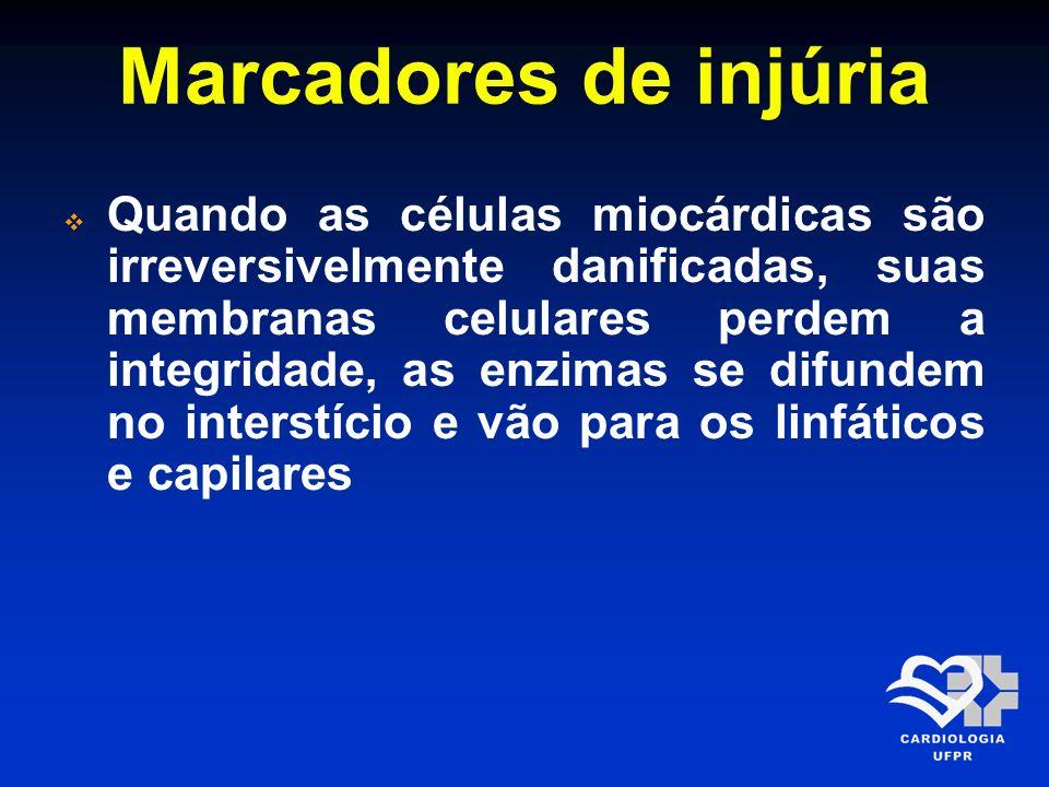 Marcadores de injúria Quando as células miocárdicas são irreversivelmente danificadas, suas membranas celulares perdem a integridade, as enzimas se di