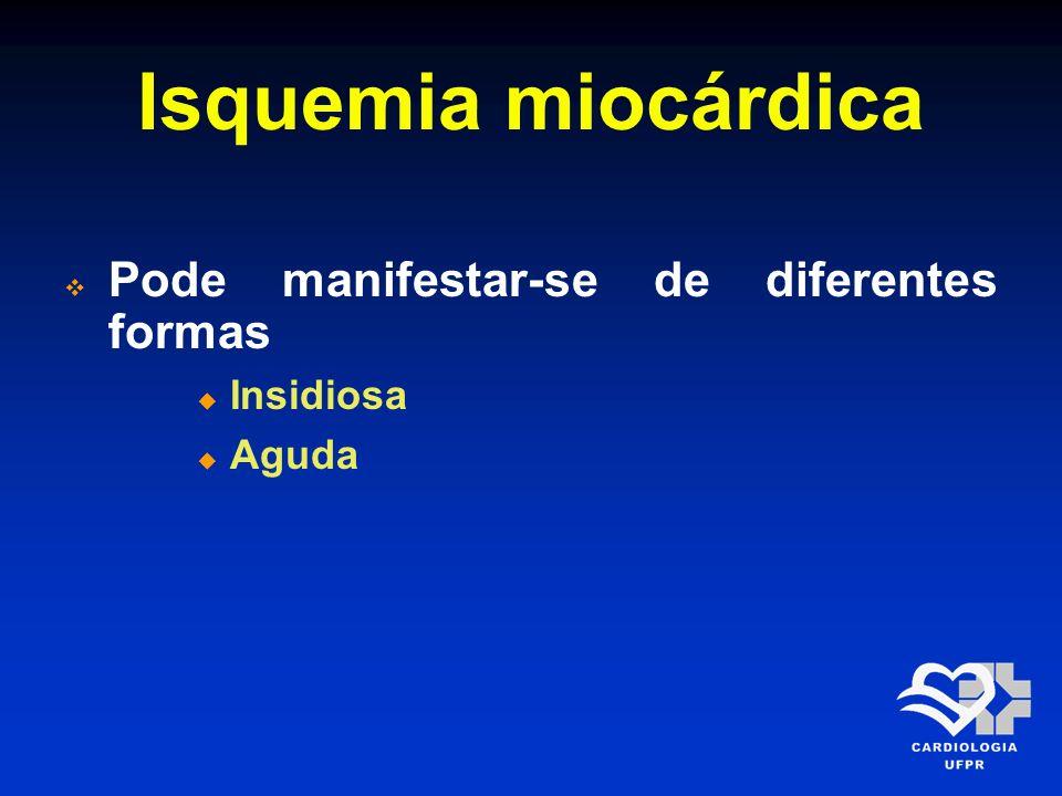 Classificação da dor Angina atípica Presença de somente duas das caraterísticas Dor torácica não cardíaca