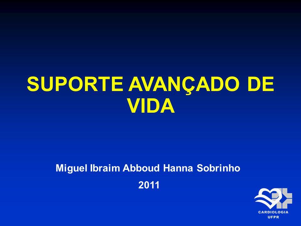 SUPORTE AVANÇADO DE VIDA Miguel Ibraim Abboud Hanna Sobrinho 2011