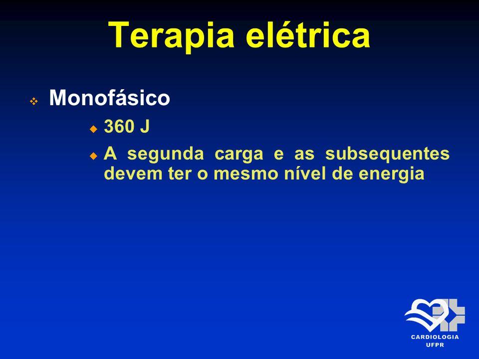Terapia elétrica Monofásico 360 J A segunda carga e as subsequentes devem ter o mesmo nível de energia