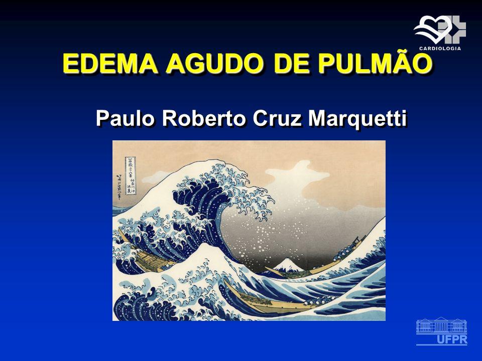 EDEMA AGUDO DE PULMÃO Paulo Roberto Cruz Marquetti Paulo Roberto Cruz Marquetti
