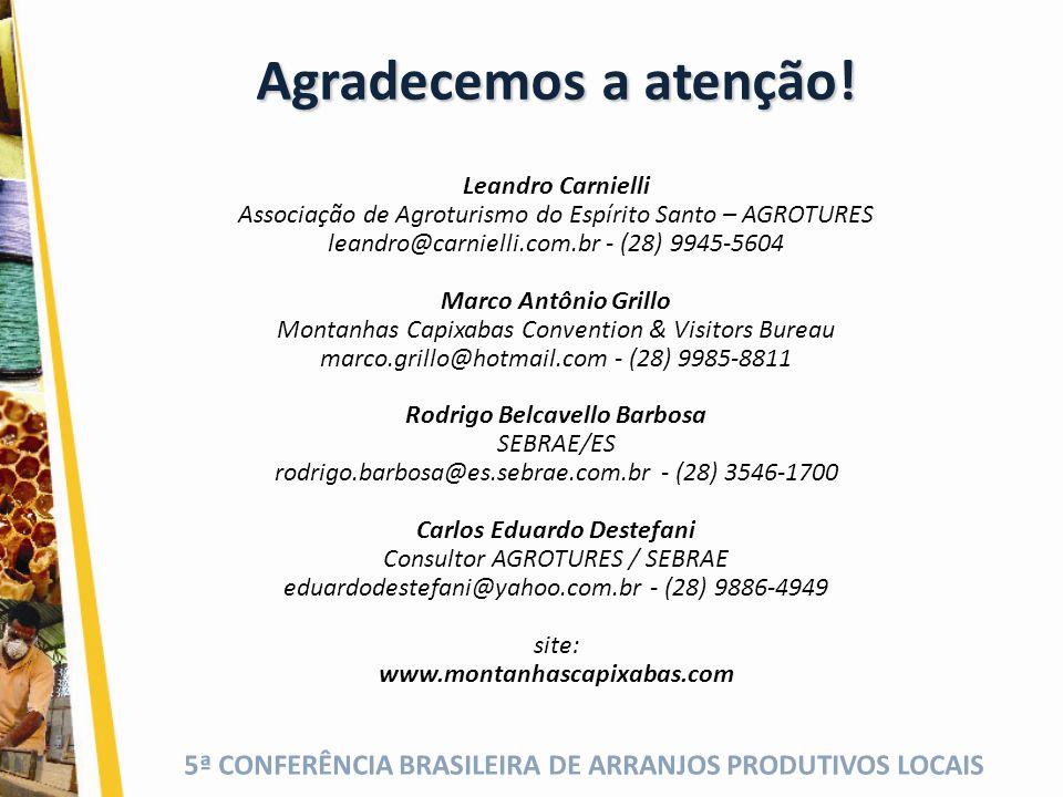5ª CONFERÊNCIA BRASILEIRA DE ARRANJOS PRODUTIVOS LOCAIS Agradecemos a atenção.