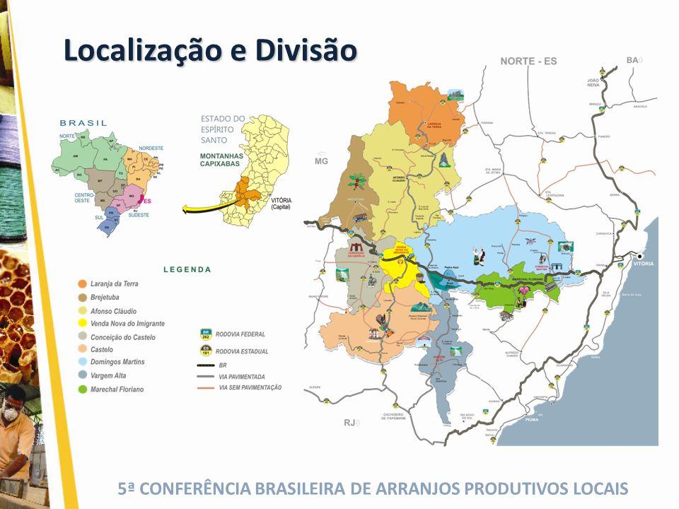 5ª CONFERÊNCIA BRASILEIRA DE ARRANJOS PRODUTIVOS LOCAIS Localização e Divisão