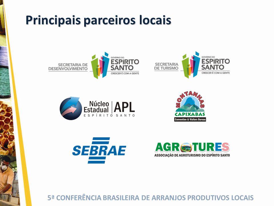 5ª CONFERÊNCIA BRASILEIRA DE ARRANJOS PRODUTIVOS LOCAIS Principais parceiros locais
