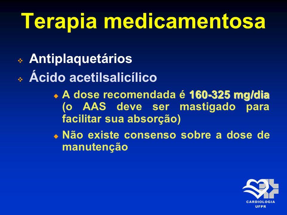 Terapia medicamentosa Antiplaquetários Ácido acetilsalicílico 160-325 mg/dia A dose recomendada é 160-325 mg/dia (o AAS deve ser mastigado para facili