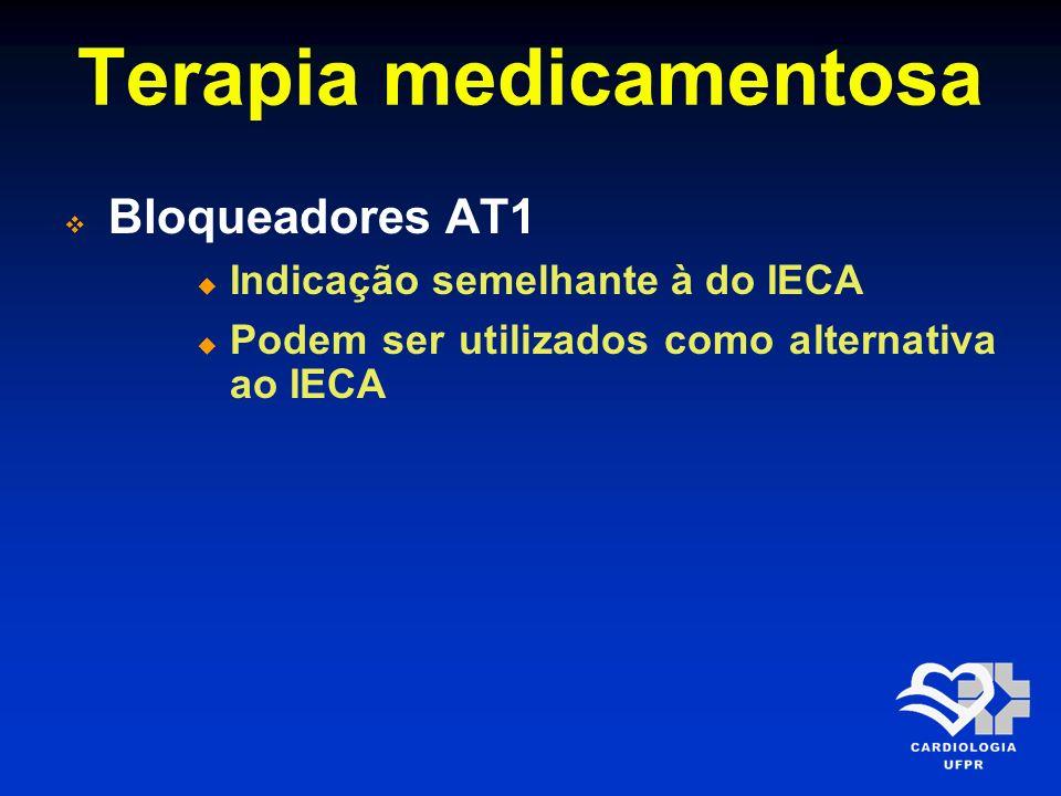 Terapia medicamentosa Bloqueadores AT1 Indicação semelhante à do IECA Podem ser utilizados como alternativa ao IECA