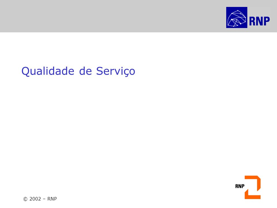 © 2002 – RNP Qualidade de Serviço