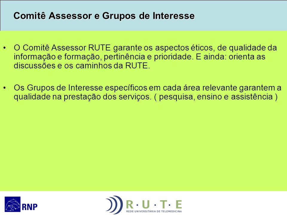 Comitê Assessor e Grupos de Interesse Comitê Assessor e Grupos de Interesse O Comitê Assessor RUTE garante os aspectos éticos, de qualidade da informa