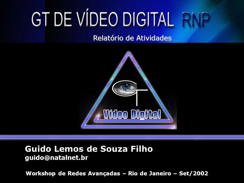 Guido Lemos de Souza Filho guido@natalnet.br Workshop de Redes Avançadas – Rio de Janeiro – Set/2002 Relatório de Atividades