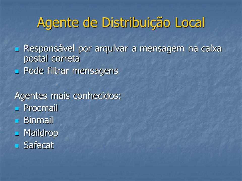 Caixa Postal TipoFormatoLocalComentários Mailboxmbox$HOME Muito comum, funciona com muitos clientes de e-mail.