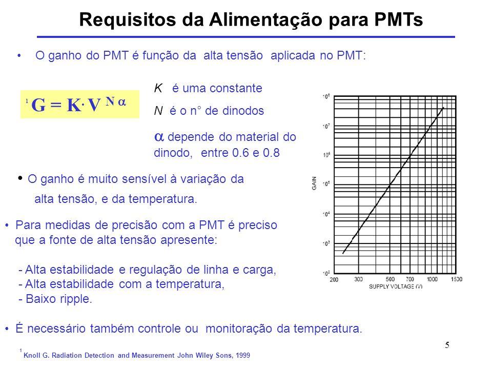 5 O ganho do PMT é função da alta tensão aplicada no PMT: Requisitos da Alimentação para PMTs Para medidas de precisão com a PMT é preciso que a fonte