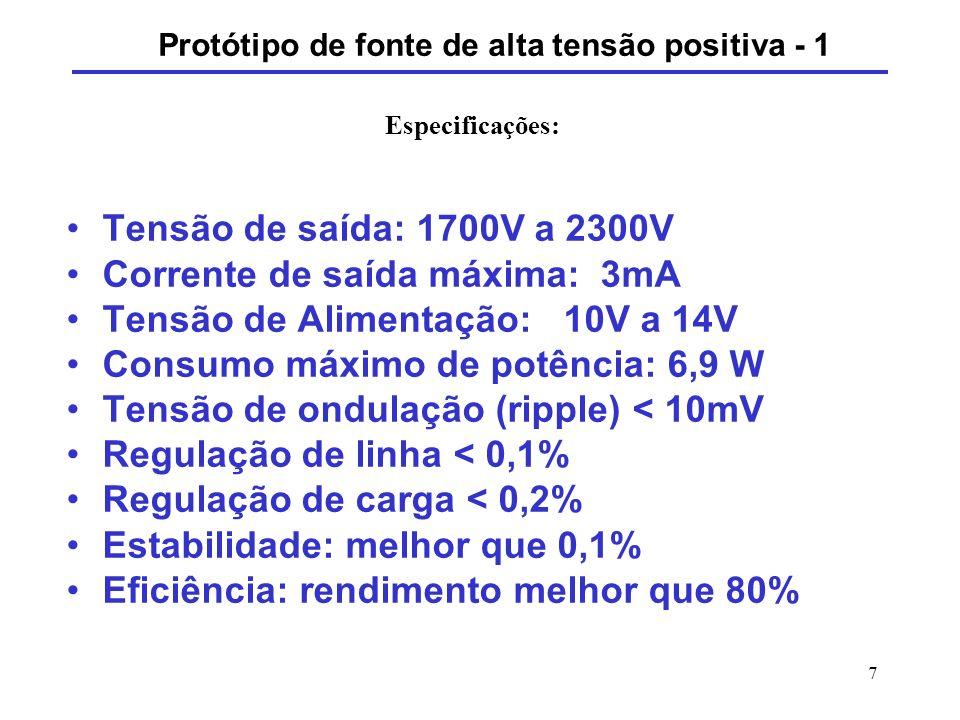 7 Tensão de saída: 1700V a 2300V Corrente de saída máxima: 3mA Tensão de Alimentação: 10V a 14V Consumo máximo de potência: 6,9 W Tensão de ondulação
