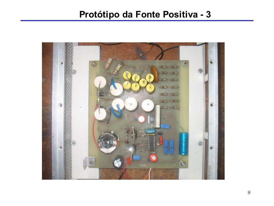 10 Protótipo da Fonte Positiva