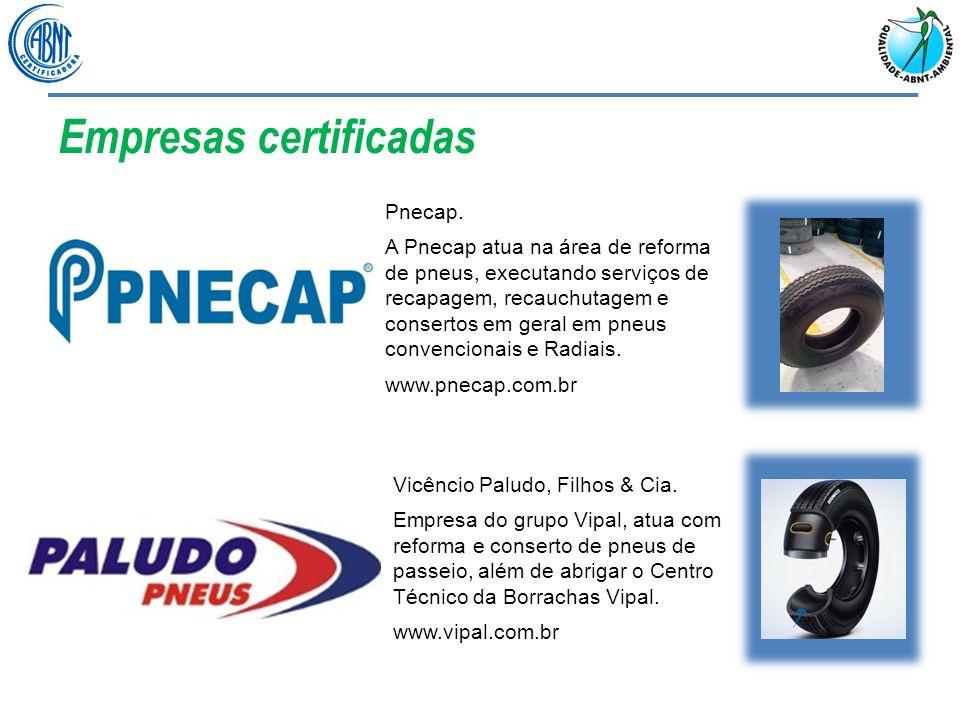 Empresas certificadas Vicêncio Paludo, Filhos & Cia. Empresa do grupo Vipal, atua com reforma e conserto de pneus de passeio, além de abrigar o Centro