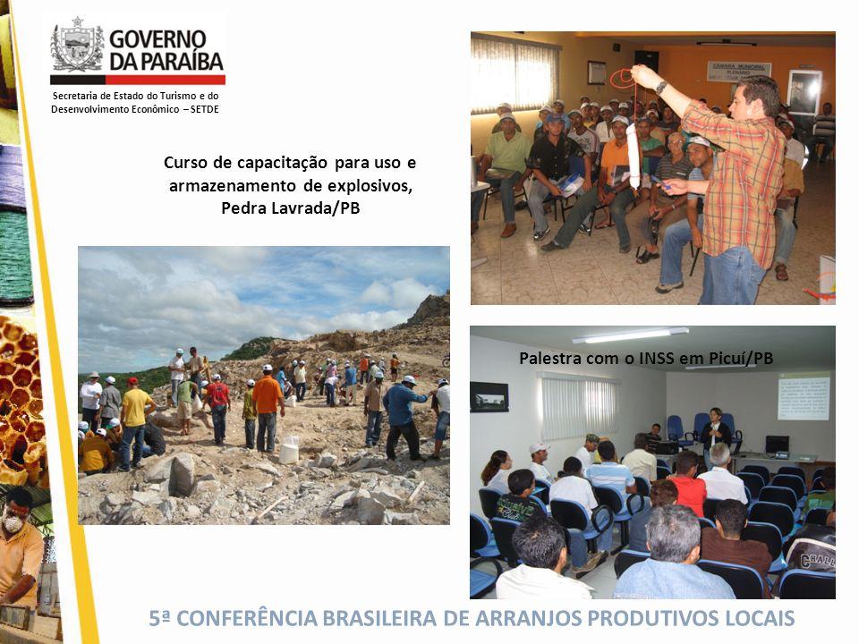 5ª CONFERÊNCIA BRASILEIRA DE ARRANJOS PRODUTIVOS LOCAIS Curso de capacitação para uso e armazenamento de explosivos, Pedra Lavrada/PB Secretaria de Es