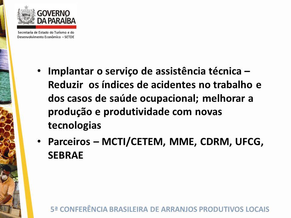5ª CONFERÊNCIA BRASILEIRA DE ARRANJOS PRODUTIVOS LOCAIS Implantar o serviço de assistência técnica – Reduzir os índices de acidentes no trabalho e dos