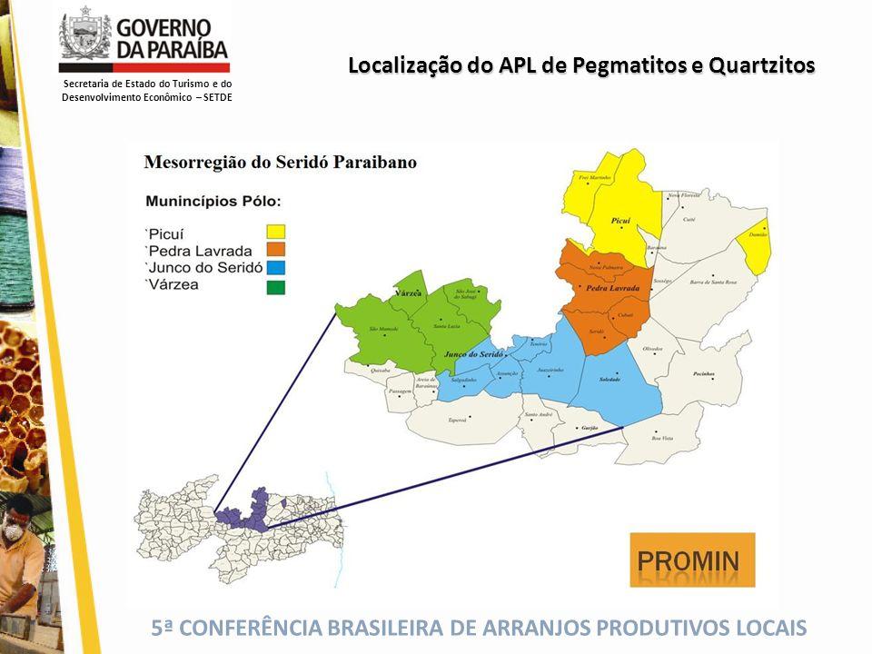 5ª CONFERÊNCIA BRASILEIRA DE ARRANJOS PRODUTIVOS LOCAIS Localização do APL de Pegmatitos e Quartzitos Secretaria de Estado do Turismo e do Desenvolvim