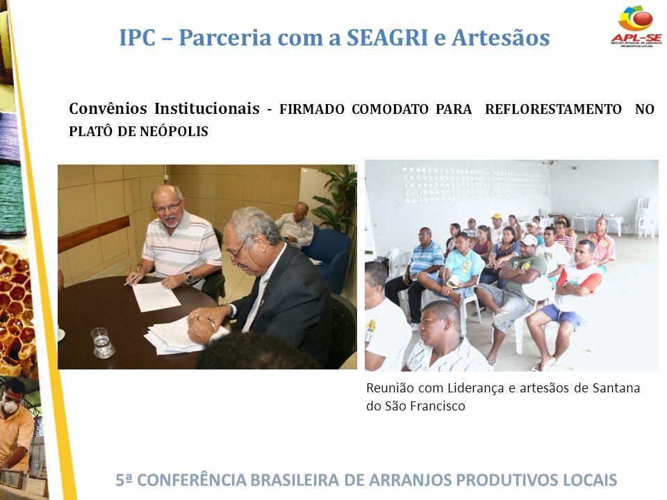 5ª CONFERÊNCIA BRASILEIRA DE ARRANJOS PRODUTIVOS LOCAIS Convênios Institucionais - FIRMADO COMODATO PARA REFLORESTAMENTO NO PLATÔ DE NEÓPOLIS Reunião