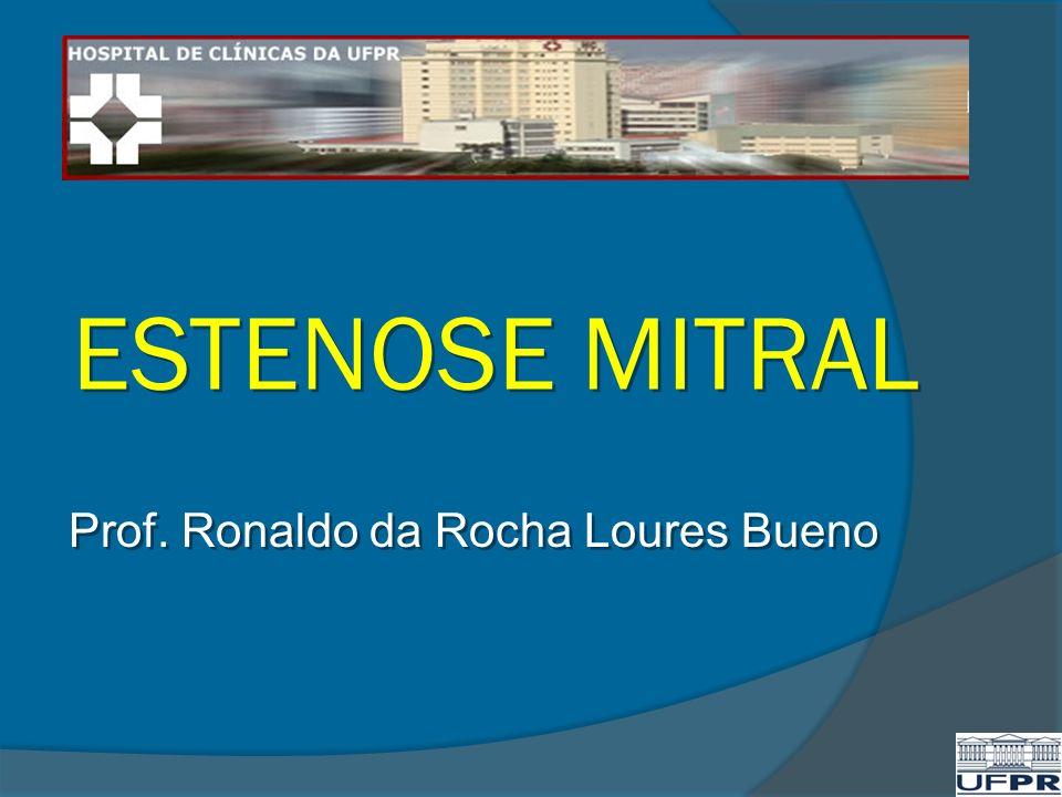 ESTENOSE MITRAL Prof. Ronaldo da Rocha Loures Bueno