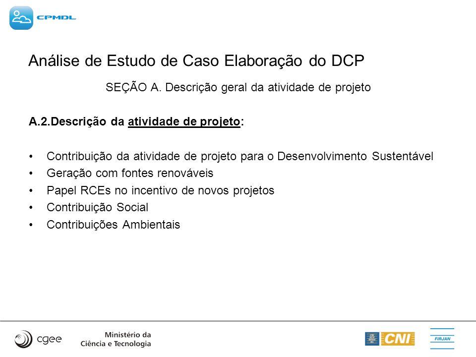 Análise de Estudo de Caso Elaboração do DCP SEÇÃO A. Descrição geral da atividade de projeto A.2.Descrição da atividade de projeto: Contribuição da at