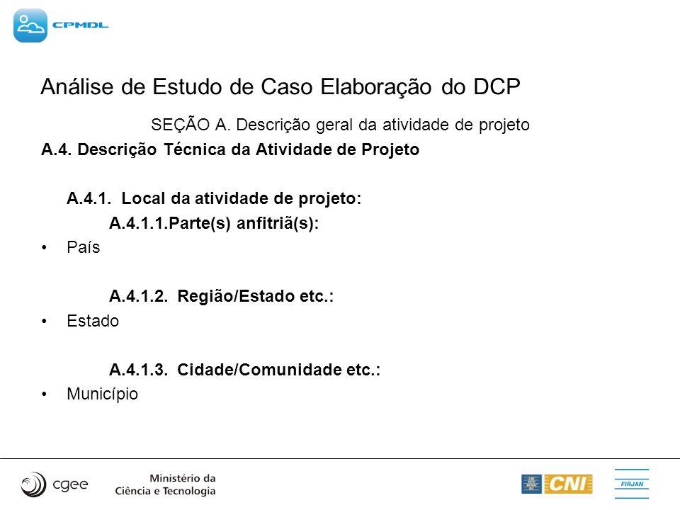 Análise de Estudo de Caso Elaboração do DCP SEÇÃO A. Descrição geral da atividade de projeto A.4. Descrição Técnica da Atividade de Projeto A.4.1. Loc
