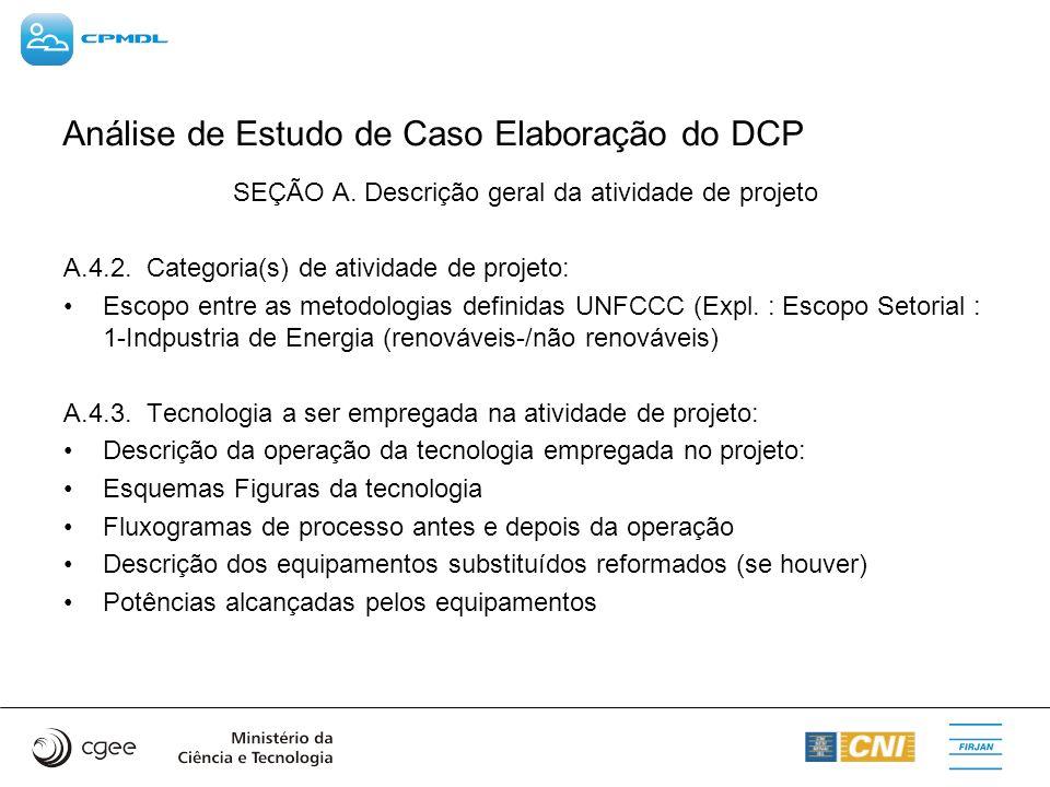 Análise de Estudo de Caso Elaboração do DCP SEÇÃO A. Descrição geral da atividade de projeto A.4.2. Categoria(s) de atividade de projeto: Escopo entre