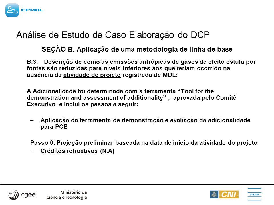 Análise de Estudo de Caso Elaboração do DCP SEÇÃO B. Aplicação de uma metodologia de linha de base B.3.Descrição de como as emissões antrópicas de gas