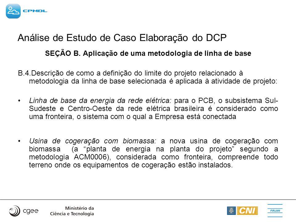 Análise de Estudo de Caso Elaboração do DCP SEÇÃO B. Aplicação de uma metodologia de linha de base B.4.Descrição de como a definição do limite do proj